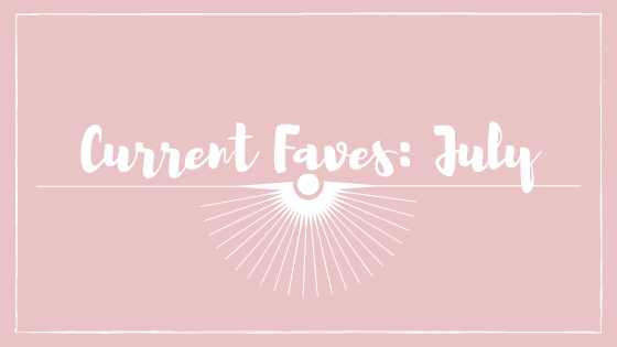 July Faves